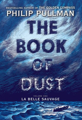 The book of dust : La Belle Sauvage by Pullman, Philip